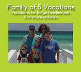Family of 5 Vacations